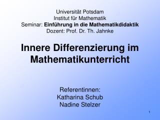 Universit t Potsdam Institut f r Mathematik Seminar: Einf hrung in die Mathematikdidaktik Dozent: Prof. Dr. Th. Jahnke