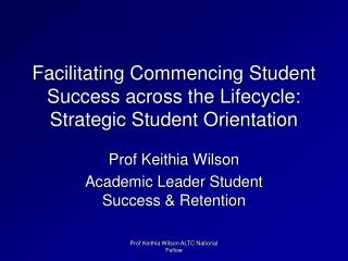 Facilitating Commencing Student Success across the Lifecycle: Strategic Student Orientation