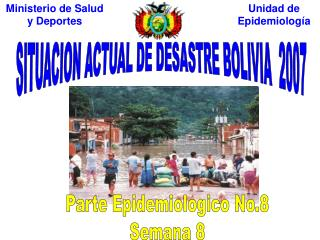 SITUACION ACTUAL DE DESASTRE BOLIVIA  2007
