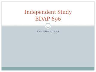 Independent Study EDAP 696