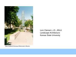 Lorn Clement, J.D., ASLA  Landscape Architecture  Kansas State University