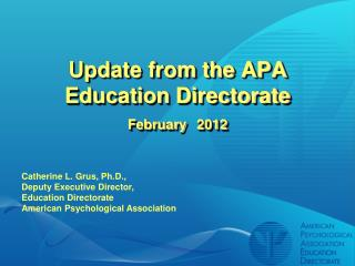 Update from the APA Education Directorate February  2012