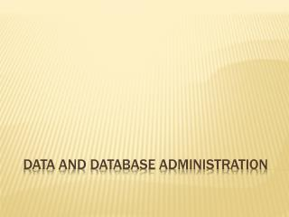 Data and database administration
