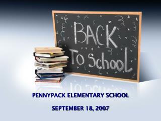 PENNYPACK ELEMENTARY SCHOOL SEPTEMBER 18, 2007