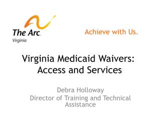 Virginia Medicaid  Waivers:  Access  and Services