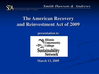 The American Recovery and Reinvestment Act of 2009 presentation to March 13, 2009