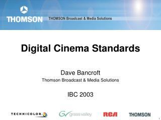 Digital Cinema Standards