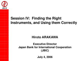 Session IV:  Finding the Right Instruments, and Using them Correctly
