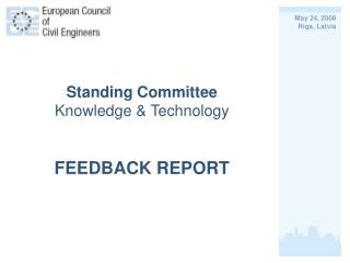 Standing Committee Knowledge & Technology FEEDBACK REPORT
