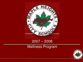 2007 – 2008 Wellness Program