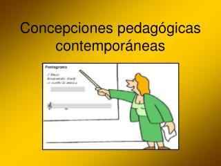 Concepciones pedagógicas contemporáneas