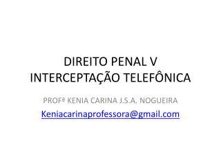 DIREITO PENAL V INTERCEPTAÇÃO TELEFÔNICA