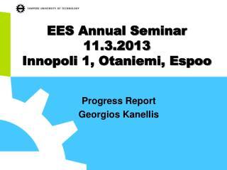 EES  Annual  S eminar  11.3.2013 Innopoli  1, Otaniemi, Espoo