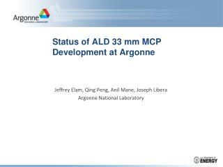 Status of ALD 33 mm MCP Development at Argonne