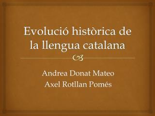 Evolució històrica de la llengua catalana