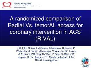 A randomized comparison of RadIal Vs. femorAL access for coronary intervention in ACS RIVAL