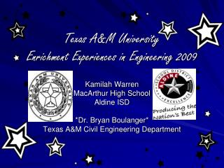 Texas A&M University  Enrichment Experiences in Engineering 2009