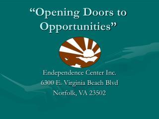 """""""Opening Doors to Opportunities"""""""