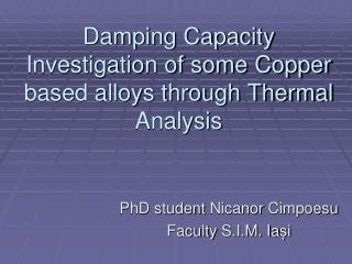 Damping Capacity Investigation of some Copper based alloys through Thermal Analysis