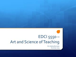 EDCI 5550 �  Art and Science of Teaching