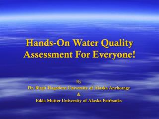 Hands-On Water Quality Assessment For Everyone!