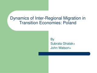 Dynamics of Inter-Regional Migration in Transition Economies: Poland