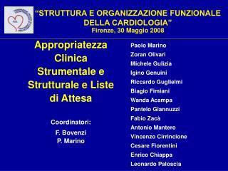"""""""STRUTTURA E ORGANIZZAZIONE FUNZIONALE DELLA CARDIOLOGIA"""" Firenze, 30 Maggio 2008"""