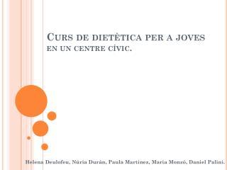 Curs  de  dietètica  per a  joves en un centre  cívic .