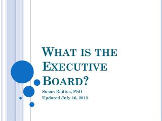 What is the  Executive Board?