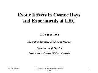 Exotic Effects in Cosmic Rays  and Experiments at LHC