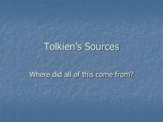 Tolkien�s Sources