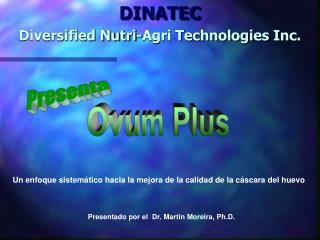 Presentado por el  Dr. Martin Moreira, Ph.D.