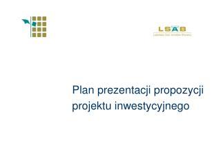 Plan prezentacji propozycji projektu inwestycyjnego