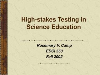 High-stakes Testing in Science Education