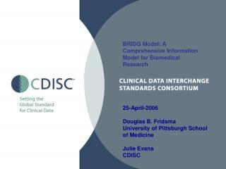 BRIDG Model: A Comprehensive Information Model for Biomedical Research