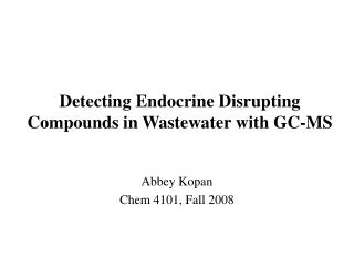 Detecting Endocrine Disrupting Compounds in Wastewater with GC-MS