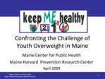 Confronting the Challenge of Youth Overweight in Maine