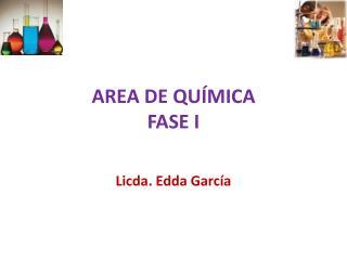 AREA DE QUÍMICA FASE I