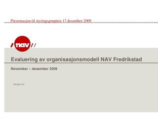 Evaluering av organisasjonsmodell NAV Fredrikstad  November – desember 2009