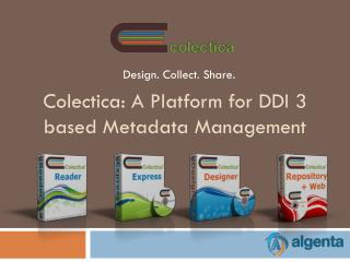 Colectica : A Platform for DDI 3 based Metadata Management