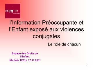 l�Information Pr�occupante et l�Enfant expos� aux violences conjugales