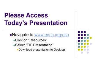 Please Access Today�s Presentation
