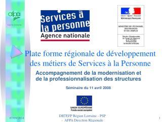 Plate forme régionale de développement des métiers de Services à la Personne