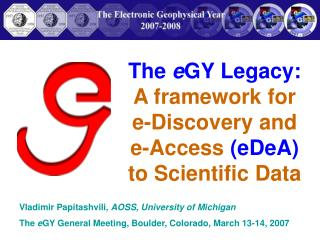 The  e GY Legacy: A framework for  e-Discovery and  e-Access  (eDeA)  to Scientific Data