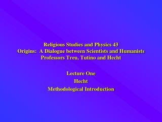 Lecture One Hecht Methodological Introduction