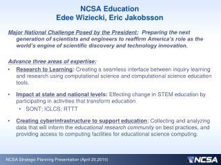 NCSA Education  Edee Wiziecki, Eric Jakobsson