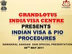 GRANDLOTUS       INDIA VISA CENTRE             PRESENTS         INDIAN VISA  PIO           PROCEDURES