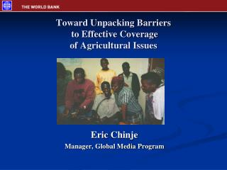 Toward Unpacking Barriers  to Effective Coverage  of Agricultural Issues