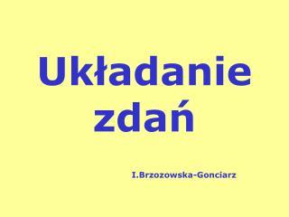 Układanie zdań I.Brzozowska-Gonciarz