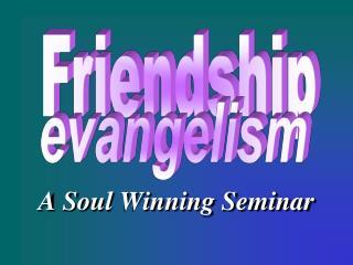 A Soul Winning Seminar